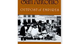 San Antonio: Outpost of Empires